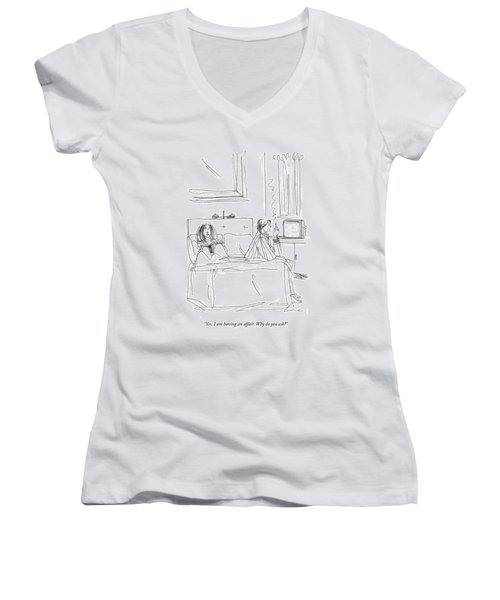 Yes, I Am Having An Affair. Why Do You Ask? Women's V-Neck