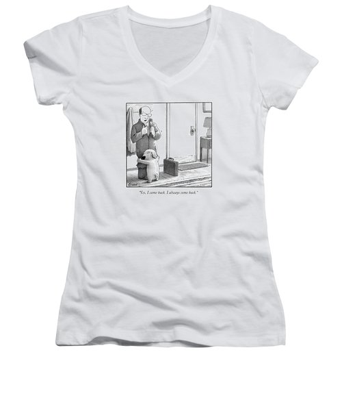 Yes, I Came Back. I Always Come Back Women's V-Neck T-Shirt (Junior Cut) by Harry Bliss