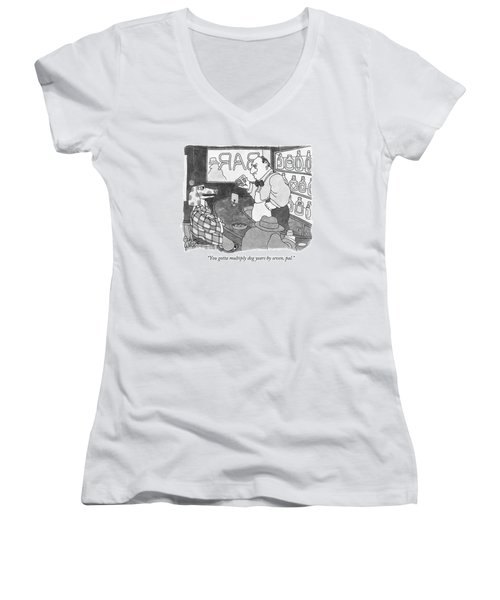 You Gotta Multiply Dog Years By Seven Women's V-Neck