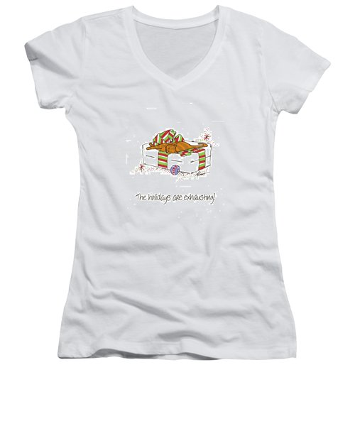 The Holidays Are Exhausting. Women's V-Neck