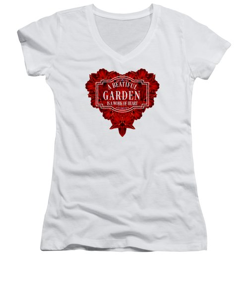 A Beautiful Garden Is A Work Of Heart Tee Women's V-Neck (Athletic Fit)