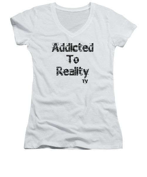 Addicted To Reality Tv - Black Print Women's V-Neck