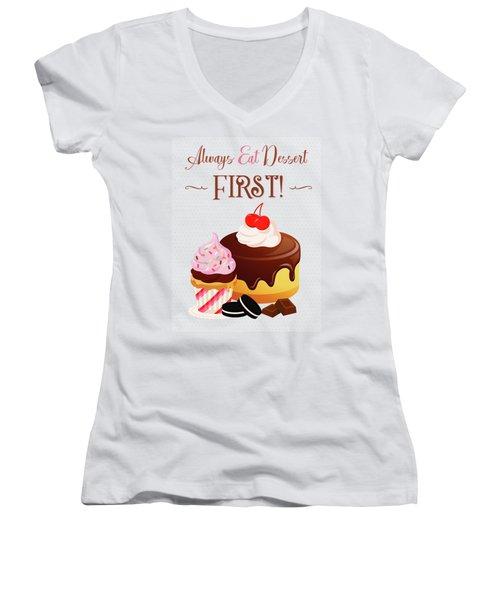 Always Eat Dessert First Women's V-Neck