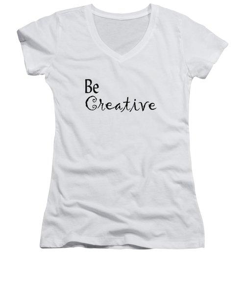 Be Creative Women's V-Neck