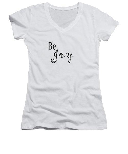 Be Joy Women's V-Neck T-Shirt (Junior Cut) by Kerri Mortenson