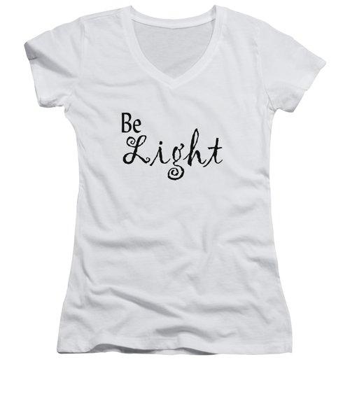 Be Light Women's V-Neck T-Shirt (Junior Cut) by Kerri Mortenson