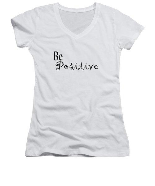Be Positive Women's V-Neck T-Shirt (Junior Cut) by Kerri Mortenson