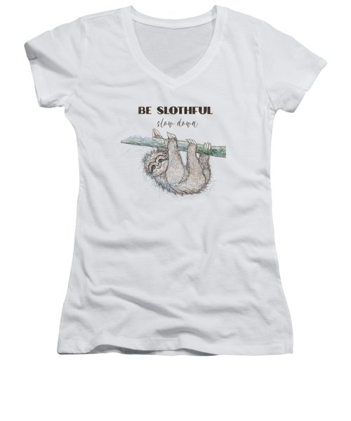 Be Slothful Slow Down Sketch Of Sloth  Women's V-Neck