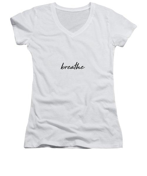 Breathe - Minimalist Print - Black And White - Typography - Quote Poster Women's V-Neck