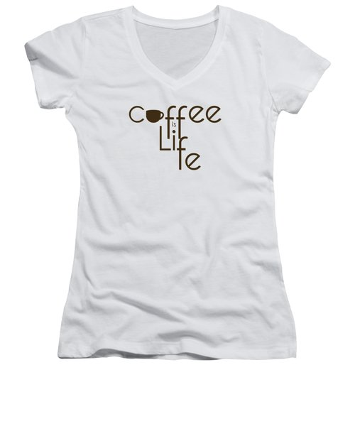 Women's V-Neck T-Shirt (Junior Cut) featuring the digital art Coffee Is Life #3 by Nola Lee Kelsey