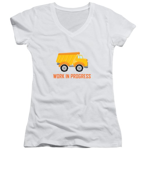 Construction Zone - Dump Truck Work In Progress Gifts - White Background Women's V-Neck T-Shirt