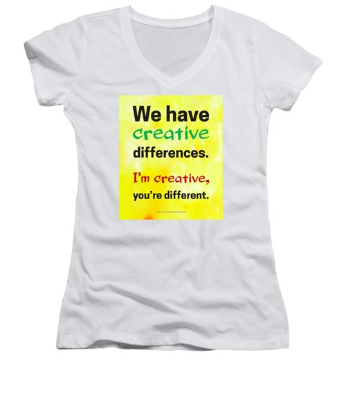 Creative Differences Quote Art Women's V-Neck (Athletic Fit)