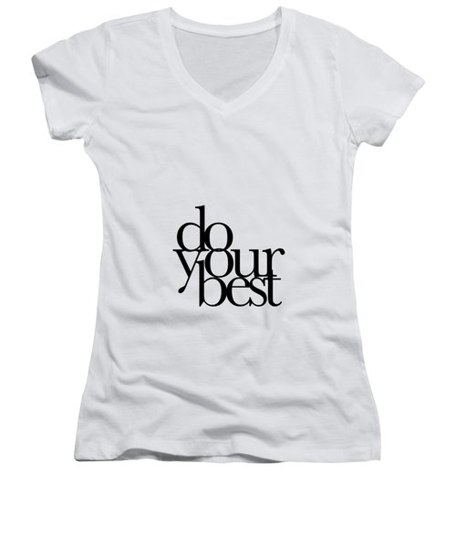 Do Your Best Women's V-Neck T-Shirt (Junior Cut) by Cortney Herron