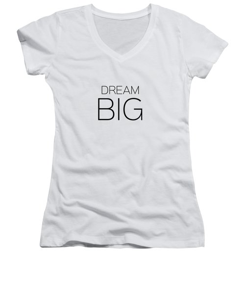 Dream Big Women's V-Neck T-Shirt (Junior Cut) by Andrea Anderegg