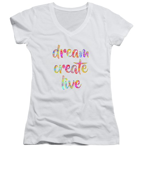 Dream Create Live #motivational #typography #shoppixels Women's V-Neck (Athletic Fit)