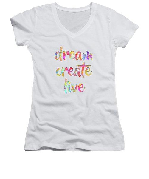 Dream Create Live #motivational #typography #shoppixels Women's V-Neck (Athletic Fit)