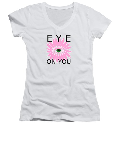Eye On You Women's V-Neck (Athletic Fit)