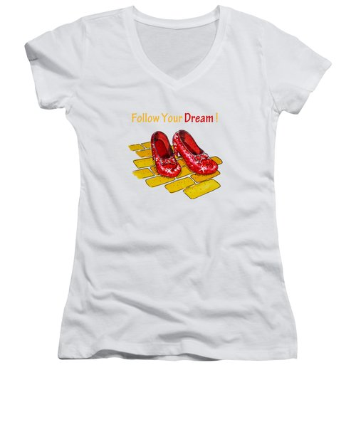 Follow Your Dream Ruby Slippers Wizard Of Oz Women's V-Neck