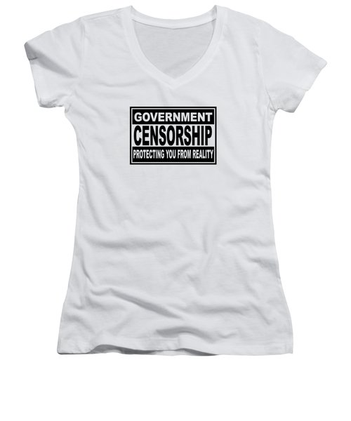 Government Censorship Protecting You From Reality Women's V-Neck T-Shirt (Junior Cut) by Bruce Stanfield