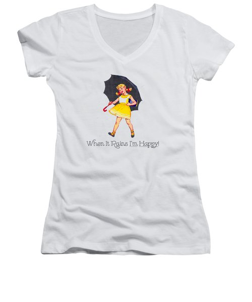 Happy When It Rains  Women's V-Neck T-Shirt