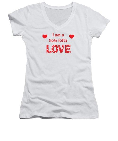 I Am A Hole Lotta Love - Greeting Card Women's V-Neck