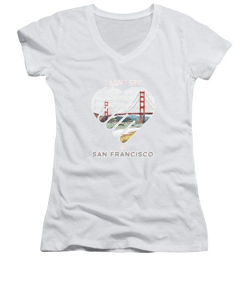 I Left My Heart In San Fransisco Women's V-Neck