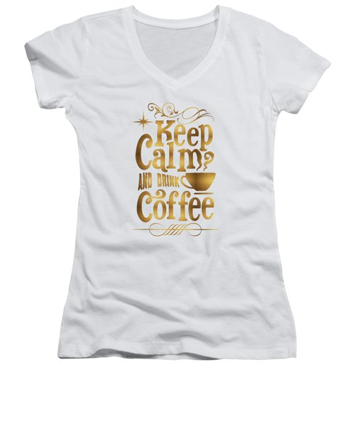 Keep Calm And Drink Coffee Typography Women's V-Neck