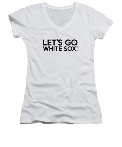 Let's Go White Sox Women's V-Neck T-Shirt (Junior Cut) by Florian Rodarte