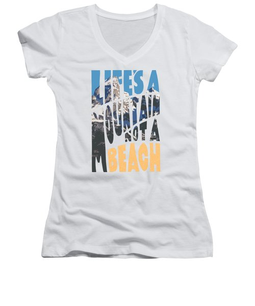 Life's A Mountain Not A Beach Women's V-Neck (Athletic Fit)