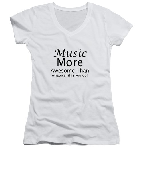 Music More Awesome Than You 5569.02 Women's V-Neck T-Shirt (Junior Cut) by M K  Miller