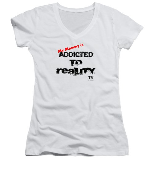 My Mommy Is Addicted To Reality Tv In Red Universal Women's V-Neck