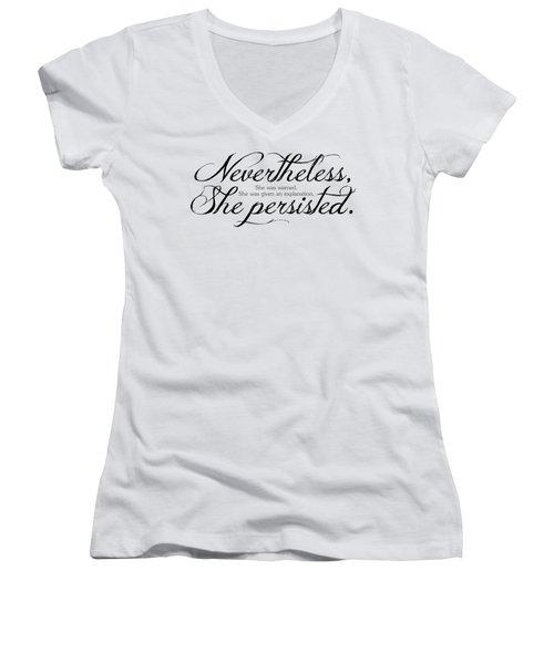 Nevertheless She Persisted - Dark Lettering Women's V-Neck T-Shirt