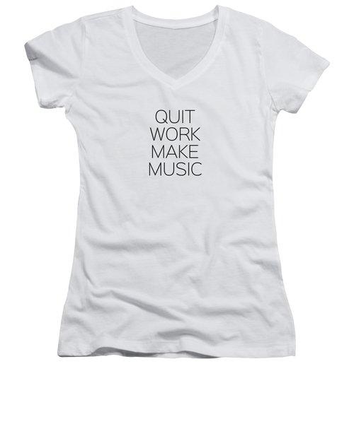 Quit Work Make Music Women's V-Neck