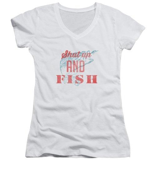 Shut Up And Fish Women's V-Neck T-Shirt (Junior Cut) by Edward Fielding
