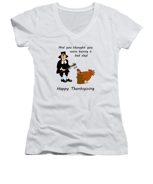 Thanksgiving Bad Day Women's V-Neck T-Shirt