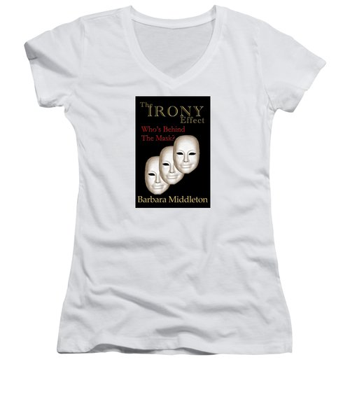 Women's V-Neck T-Shirt (Junior Cut) featuring the photograph The Irony Effect by Barbara Middleton