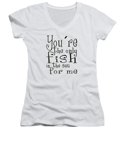 The Only Fish In The Sea For Me Women's V-Neck (Athletic Fit)
