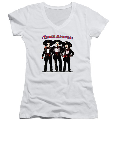 Three Amigos - Day Of The Dead Women's V-Neck