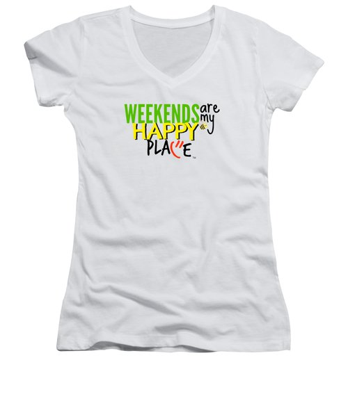 Weekends Are My Happy Place Women's V-Neck T-Shirt (Junior Cut) by Shelley Overton