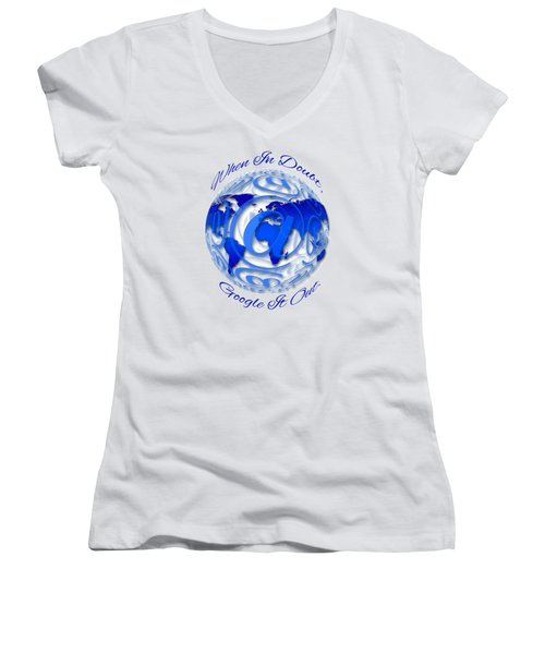 When In Doubt, Google It Out.  Women's V-Neck