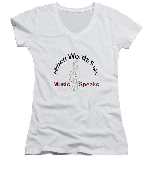 Where Words Fail Music Speaks Women's V-Neck T-Shirt (Junior Cut)