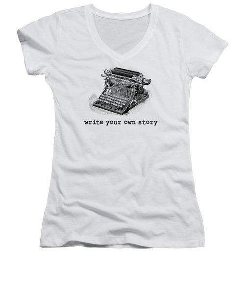 Write Your Own Story T-shirt Women's V-Neck T-Shirt (Junior Cut) by Edward Fielding