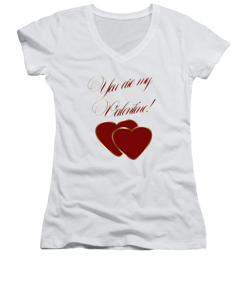 You Are My Valentine Digital Typography Women's V-Neck T-Shirt