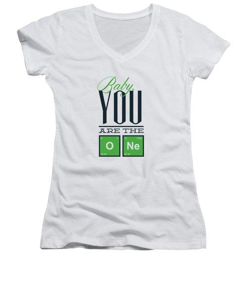 Chemistry Humor Baby You Are The O Ne  Women's V-Neck