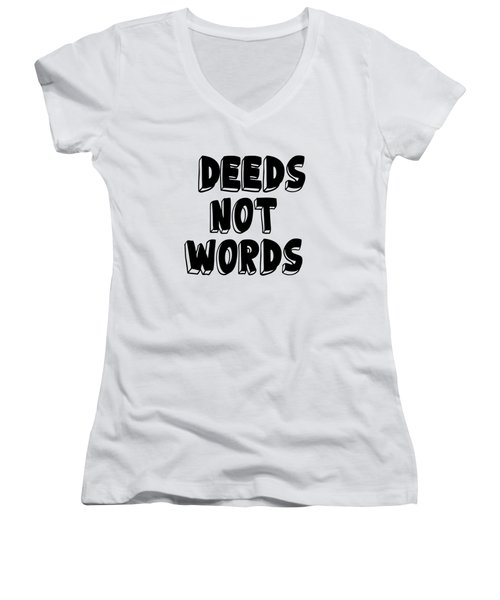 Deeds Not Words - Conscious Quote Prints Women's V-Neck