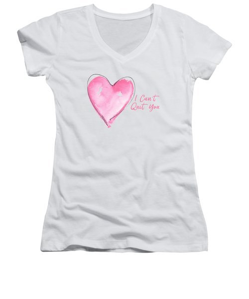 I Can't Quit You Women's V-Neck