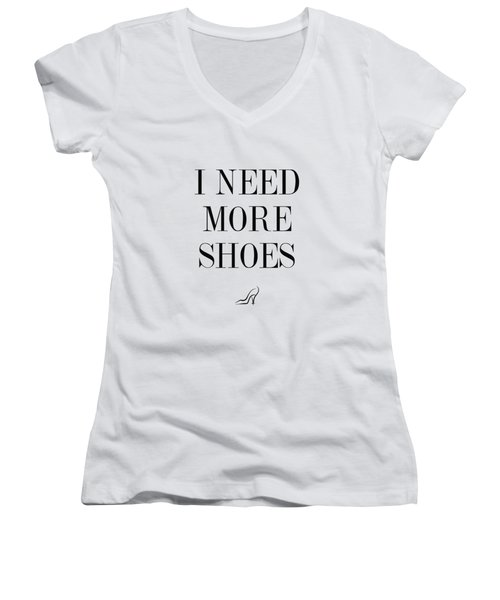 I Need More Shoes Women's V-Neck