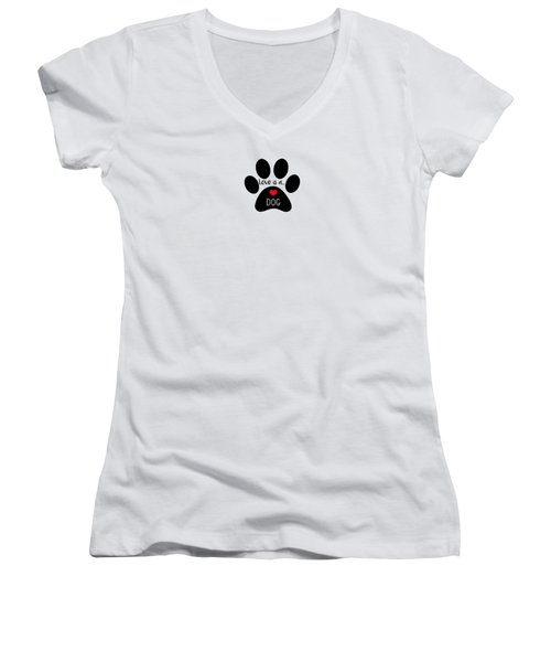Love Is A Dog Paw Print  Women's V-Neck