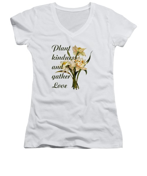 Plant Kindness And Gather Love Proverb  Women's V-Neck