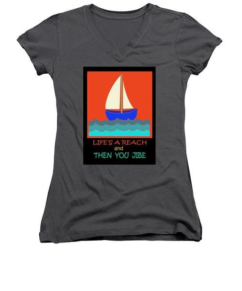 Women's V-Neck T-Shirt (Junior Cut) featuring the digital art Life's A Reach And Then You Jibe by Vagabond Folk Art - Virginia Vivier